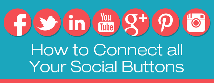 How to Connect all Your Social Buttons