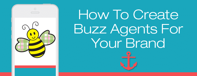 How to Create Buzz Agents for your Brand