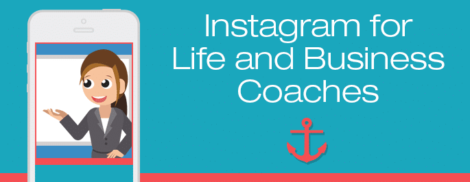 Instagram for Life and Business Coaches