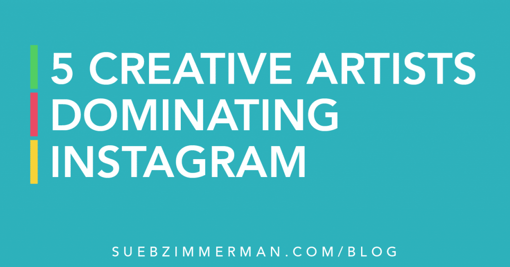 Blog header on a teal background that says 5 creative artists dominating Instagram.