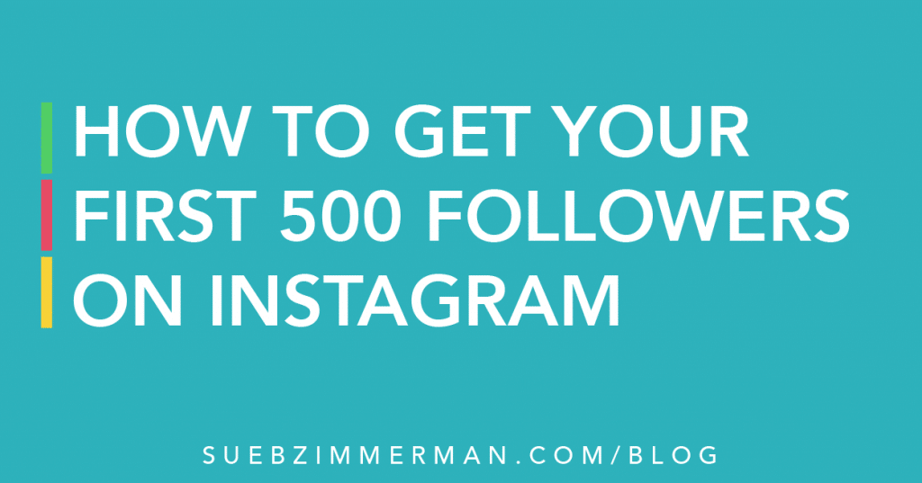 Blog header with a blue background and text that says How To Get Your First 500 Followers On Instagram.