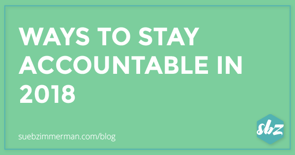 Blog header on a teal background with text that says Ways To Stay Accountable in 2018.
