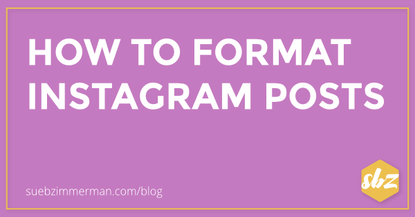 Blog header with a purple background and text that says How To Format Instagram Posts.
