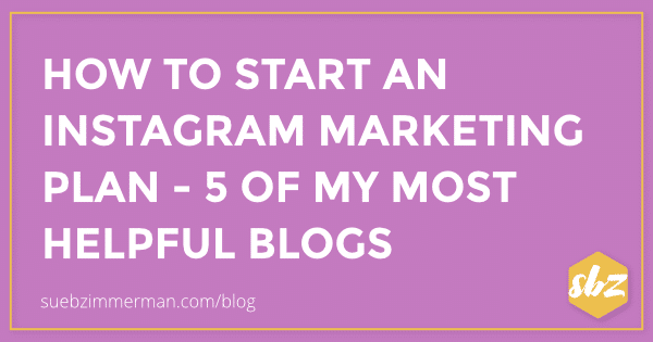 Blog header with a purple background and text that says How to start an instagram marketing plan- 5 of my most helpful blogs
