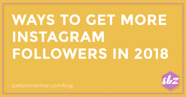 Blog header with a yellow background and text that says ways to get more instagram followers in 2018.