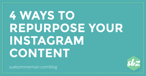 Blog header with a teal background and text that says 4 ways to repurpose your Instagram content.