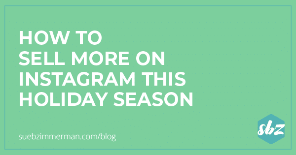 A green blog header that says how to sell more on Instagram this holiday season.