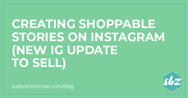 1029-CreatingShoppableIGStories-Green_BlogHeader