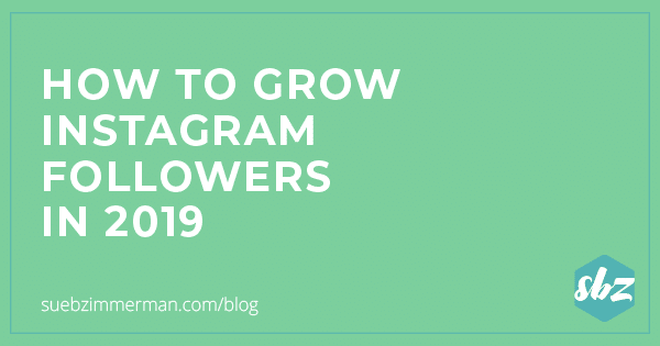 Green blog banner with text that says How To Grow Instagram Followers in 2019.
