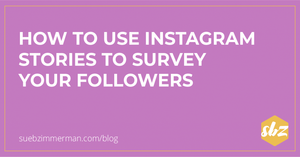 Purple blog banner with text that says how to use Instagram stories to survey your followers.