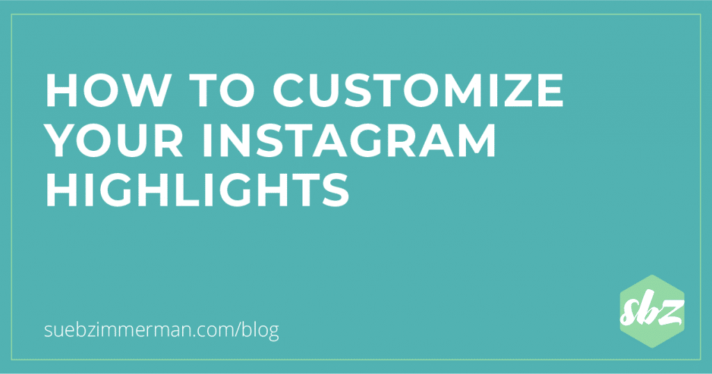 Blue blog header with text that says how to customize your Instagram highlights.
