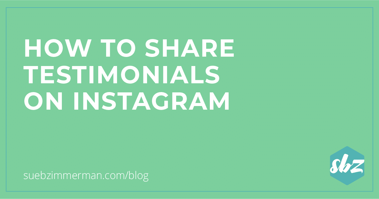 0401-ShareTestimonialsOnIG_BlogHeader