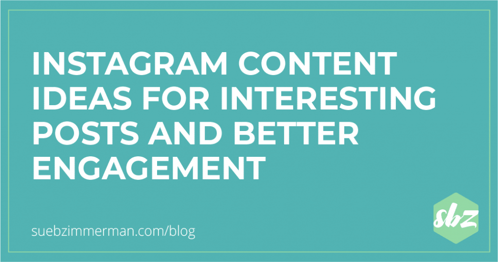 Blog header that says Instagram Content Ideas for Interesting Posts and Better Engagement.