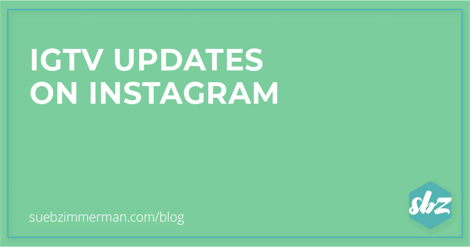 Blog header with a green background and text that says IGTV Updates on Instagram.