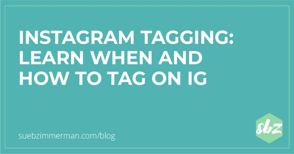 Blog header that says Instagram Tagging: Learn When and How to Tag on Instagram.