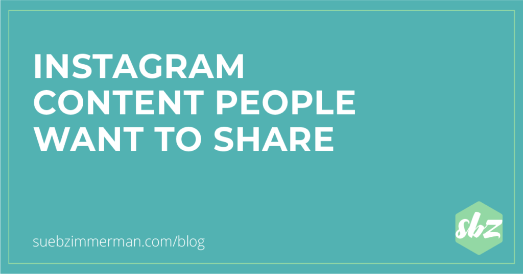 A blog header with a teal background and text that says Instagram content people want to share.