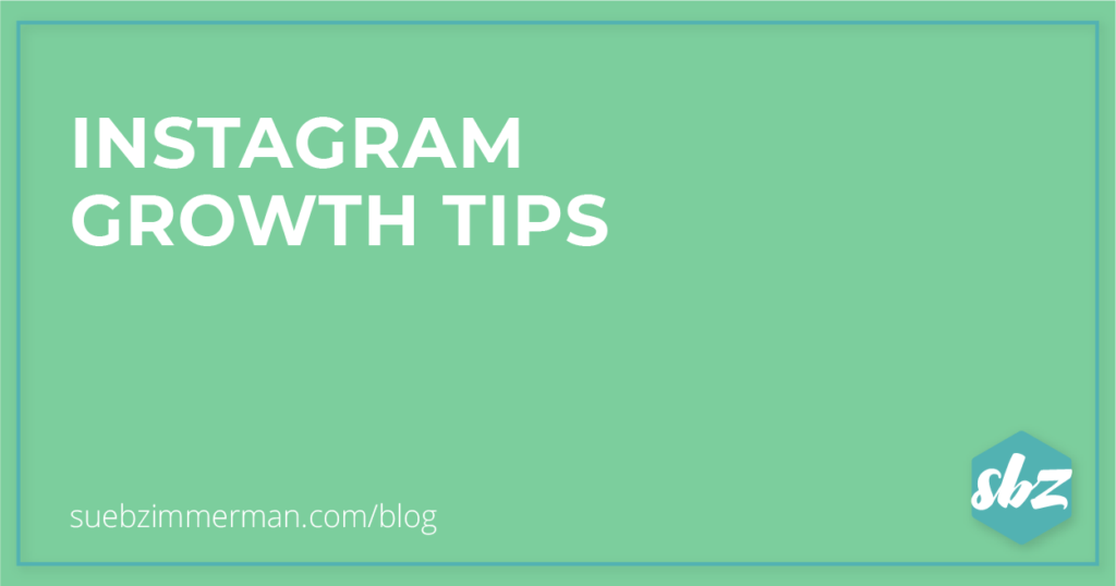 Blog header with a teal background that says Instagram Growth Tips.