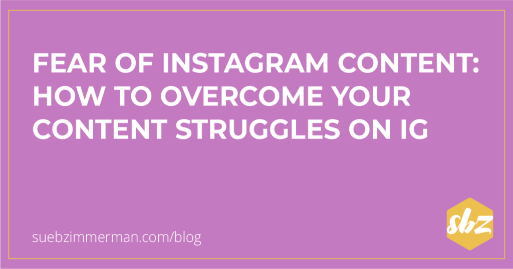 Blog header with a purple background that says Fear of Instagram Content: How to Overcome Your Content Struggles on IG.