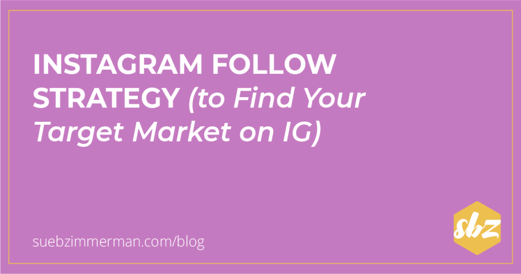 Blog header with a purple background and text that says Instagram Follow Strategy (to Find Your Target Market on IG).