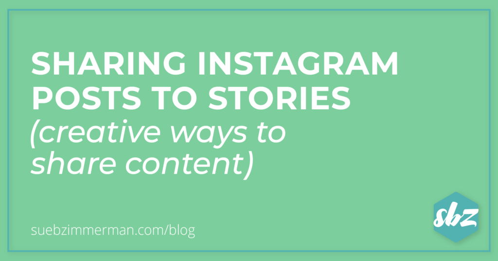 Blog header with a green background that says sharing Instagram™ posts to Stories (Creative ways to share content).