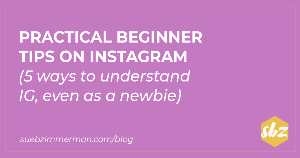 Blog header with a purple background and text that says Practical Beginner Tips on Instagram (5 Ways to Understand IG Even as a Newbie).