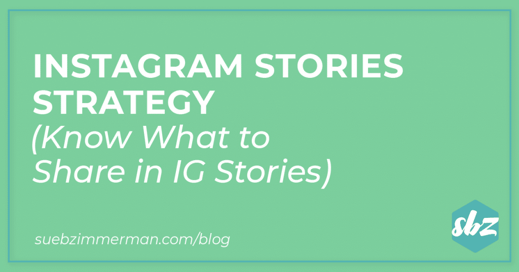 Blog header with a teal background and text that says Instagram Stories Strategy (Know What to Share in IG Stories).