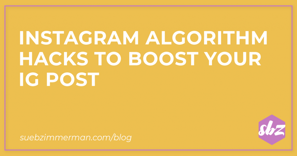 Blog header with a yellow background and text that says Instagram algorithm hacks to boost your IG post.