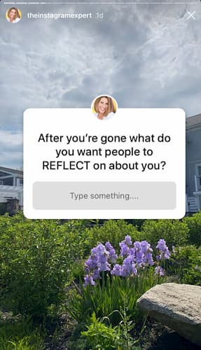 Sue B Zimmerman shares an Instagram Story photo of a garden and a question sticker that says after you're gone what do you want people to reflect on about you.