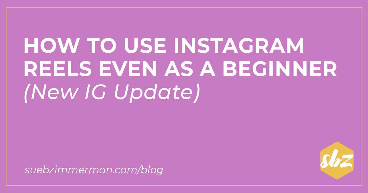 Blog header that says How to Use Instagram Reels Even as a Beginner.