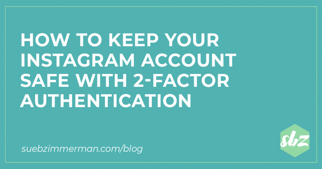 Blog header that says How to Keep your Instagram Account Safe with 2-Factor Authentication.