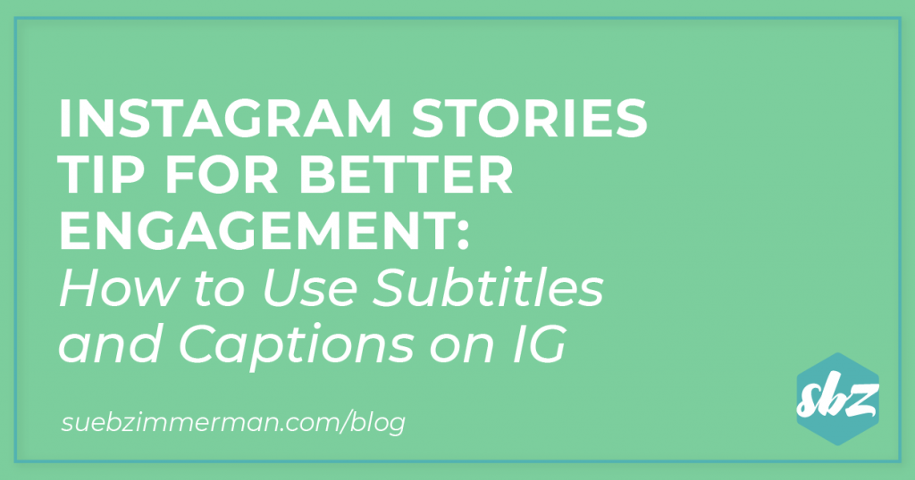 A blog header with a green background and text that says instagram stories for better engagement: how to use live subtitles and captions on IG.
