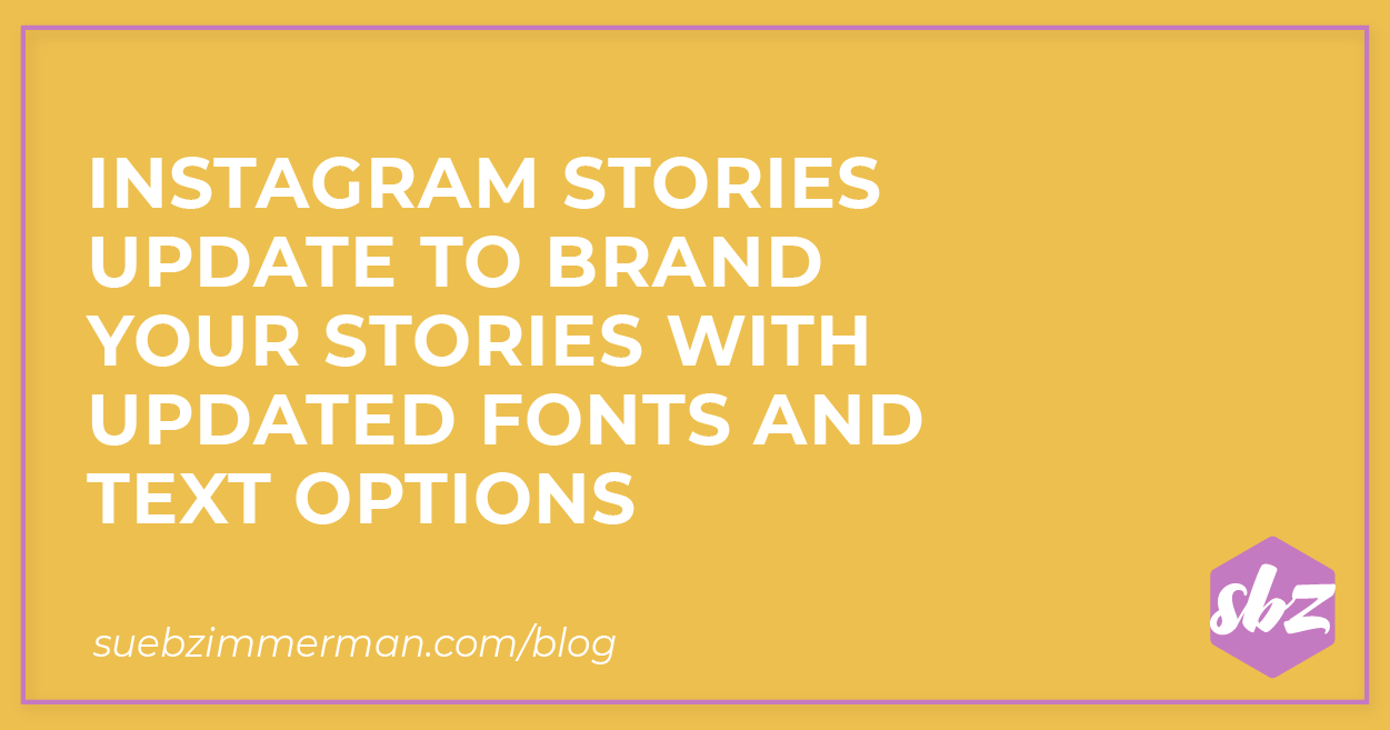 Blog header that says Instagram Stories Update to Brand Your Stories with Updated Fonts and Text Options.