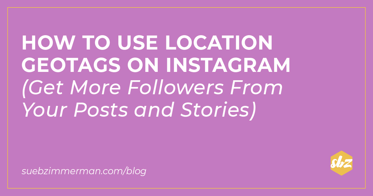 A blog banner with a purple background that says how to use location geotags on instagram (get more followers from your posts and stories).