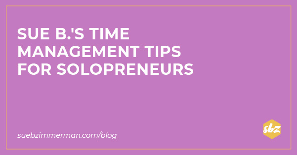 Blog header with a purple background and text that says Sue B's time management tips for solopreneurs.