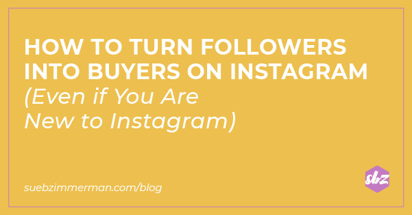 A blog header with a yellow background and text that says how to turn followers into buyers on Instagram™.