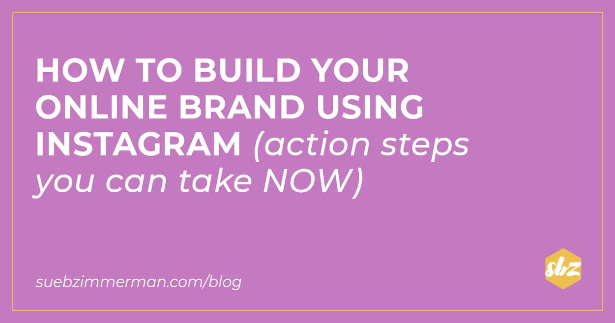 A blog banner with a purple background and text that says How to build your online brand using instagram (action steps you can take NOW).