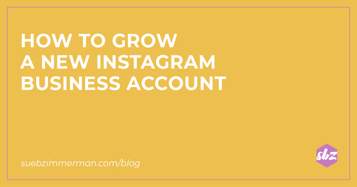 A blog banner with a yellow background and text that says how to grow a new Instagram™ business account.