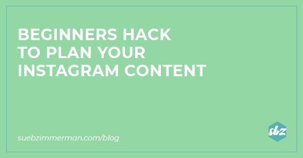 A blog banner with a green background and text that says beginners hack to plan your Instagram content.