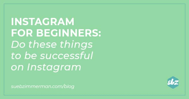 A blog header with a mint green background and text that says Instagram for beginners: do these things to be successful on IG.